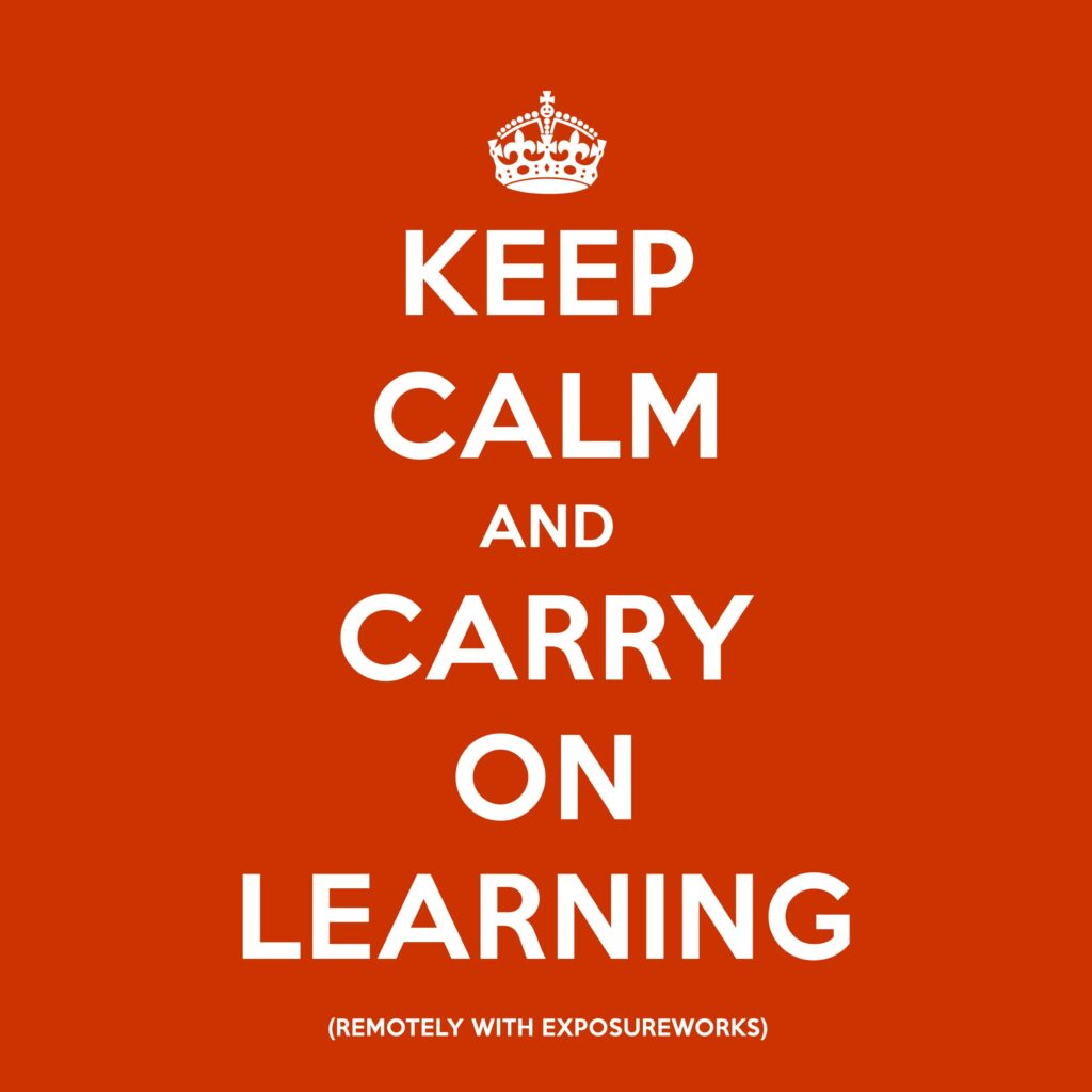 Keep Calm and Carry on Learning with ExposureWorks